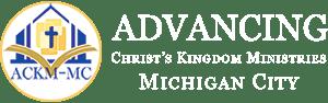 Advancing Christ's Kingdom Ministries – Michigan City